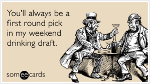 nfl-draft-drinking-party-weekend-ecards-someecards